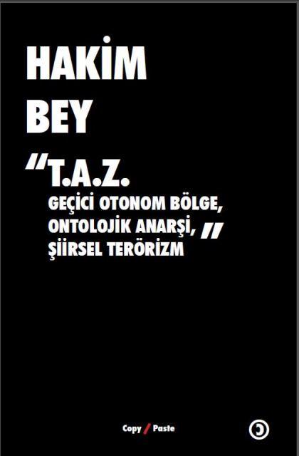 T.A.Z. Geçici Otonom Bölge, Ontolojik Anarşi, Şiirsel Terorizm