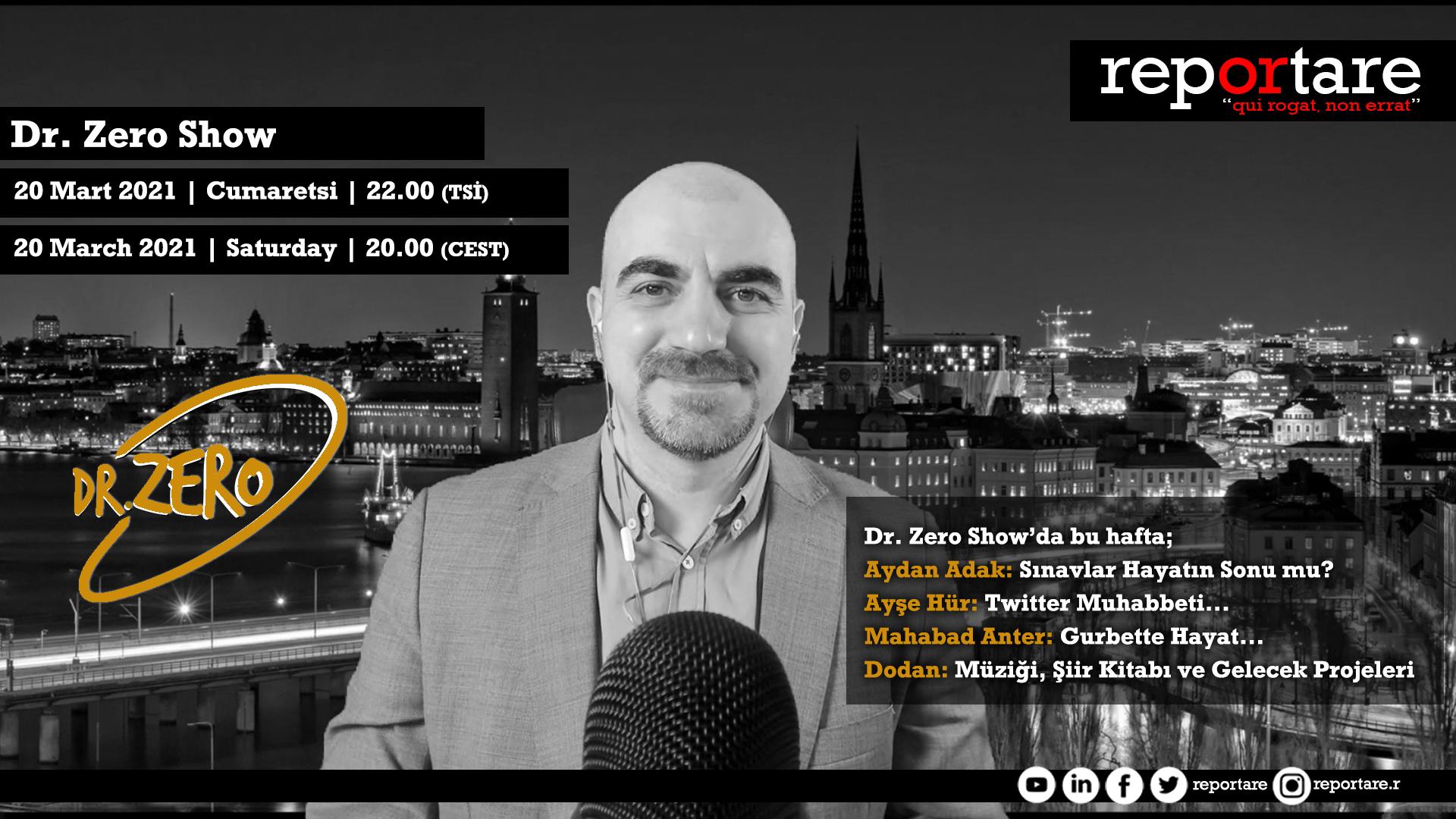 Dr. Zero Show   20 Mart 2021
